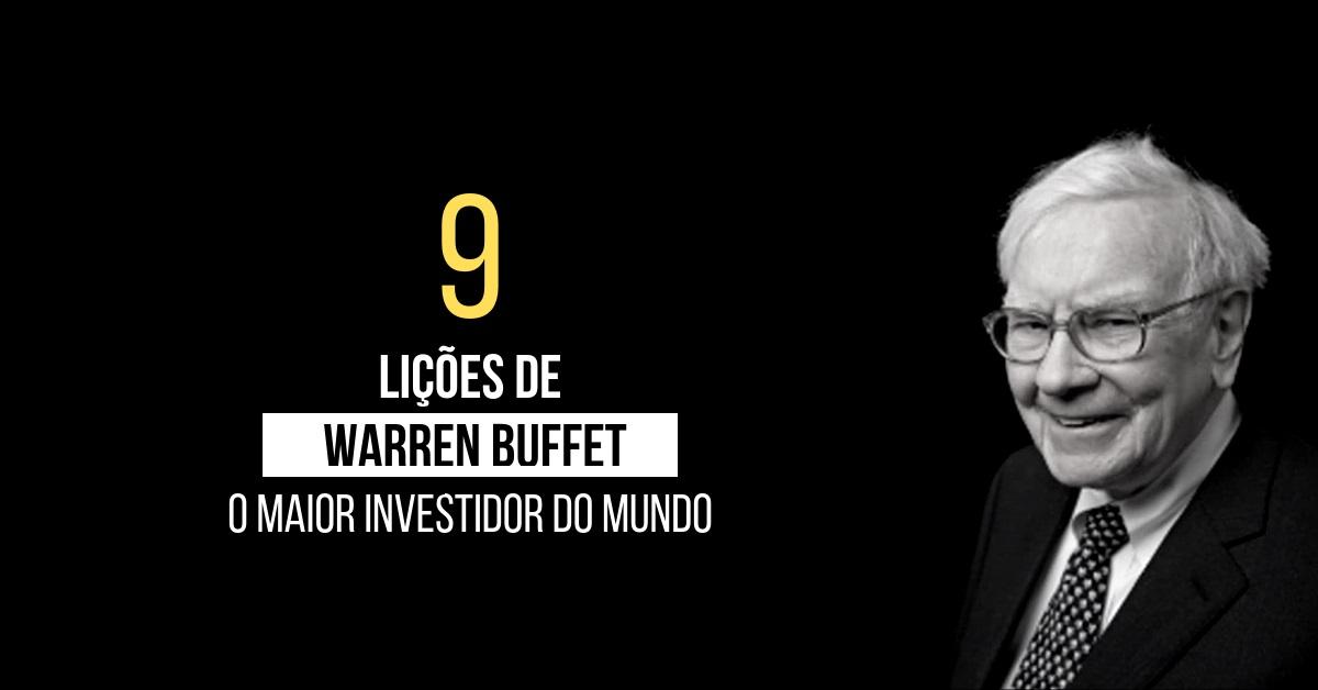 9 Lições do Maior Investidor do Mundo